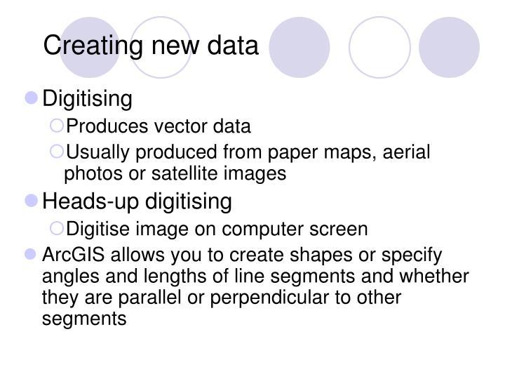Creating new data