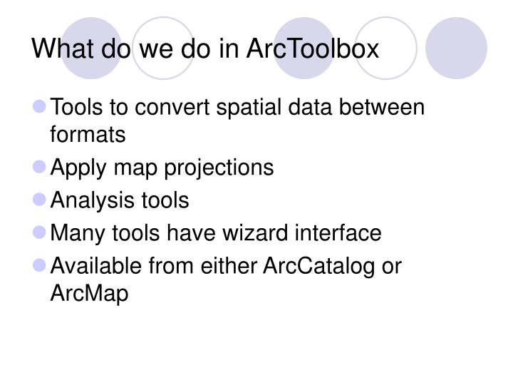 What do we do in ArcToolbox
