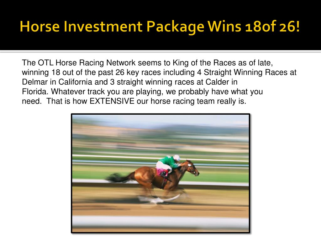 Horse Investment Package Wins 18of 26!