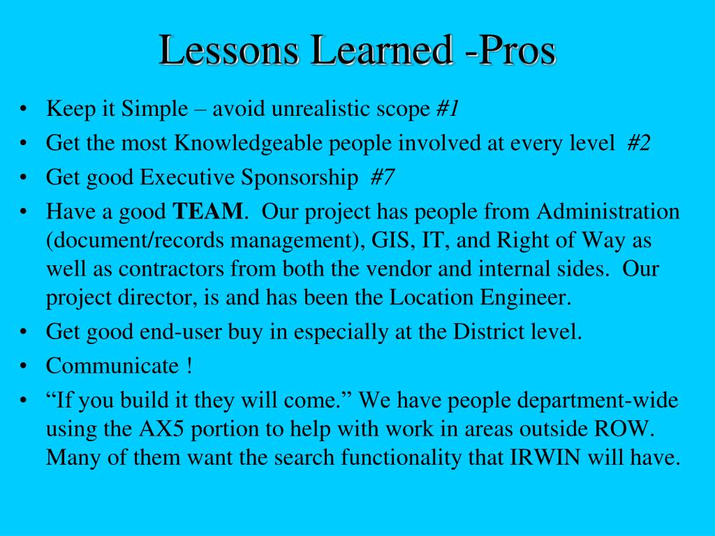 Lessons Learned -Pros