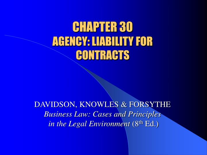 Chapter 30 agency liability for contracts