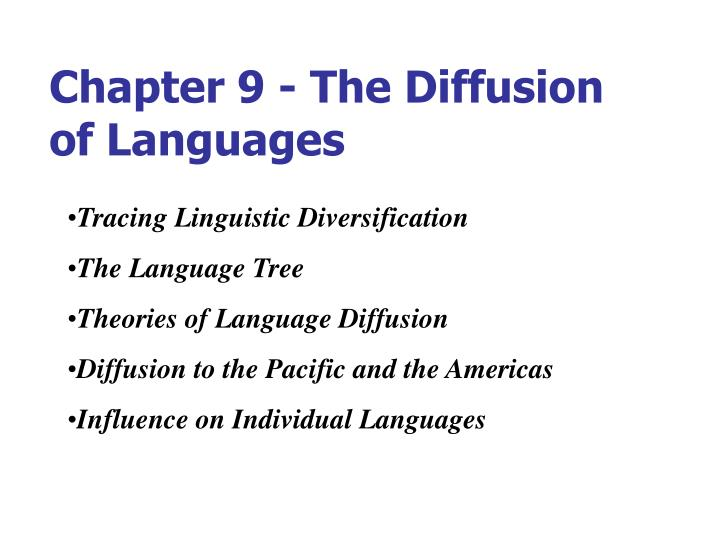 Chapter 9 the diffusion of languages