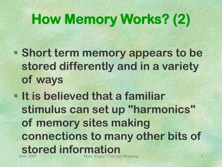 How memory works 2