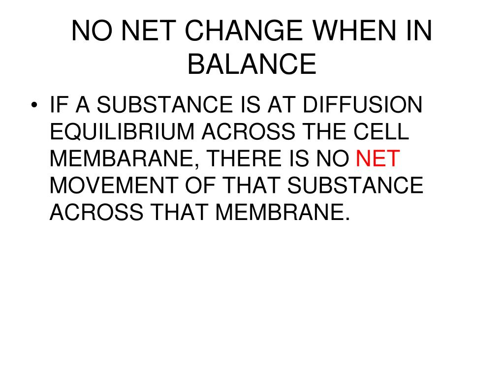 NO NET CHANGE WHEN IN BALANCE