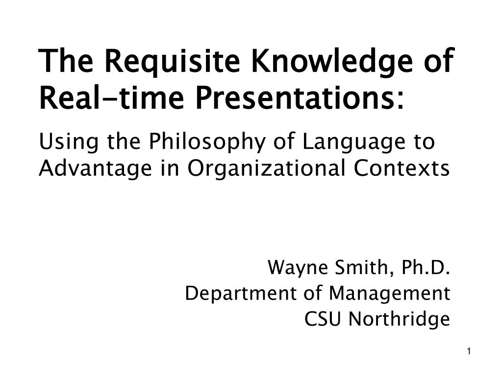 The Requisite Knowledge of Real-time Presentations: