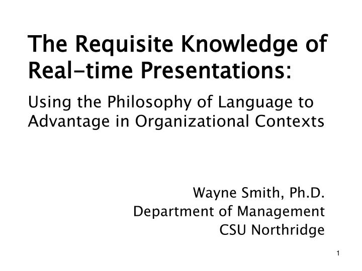 The requisite knowledge of real time presentations