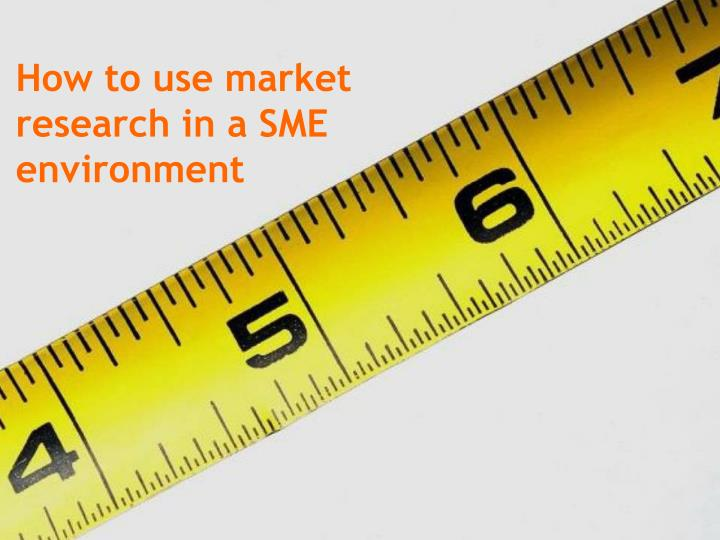 How to use market research in a sme environment