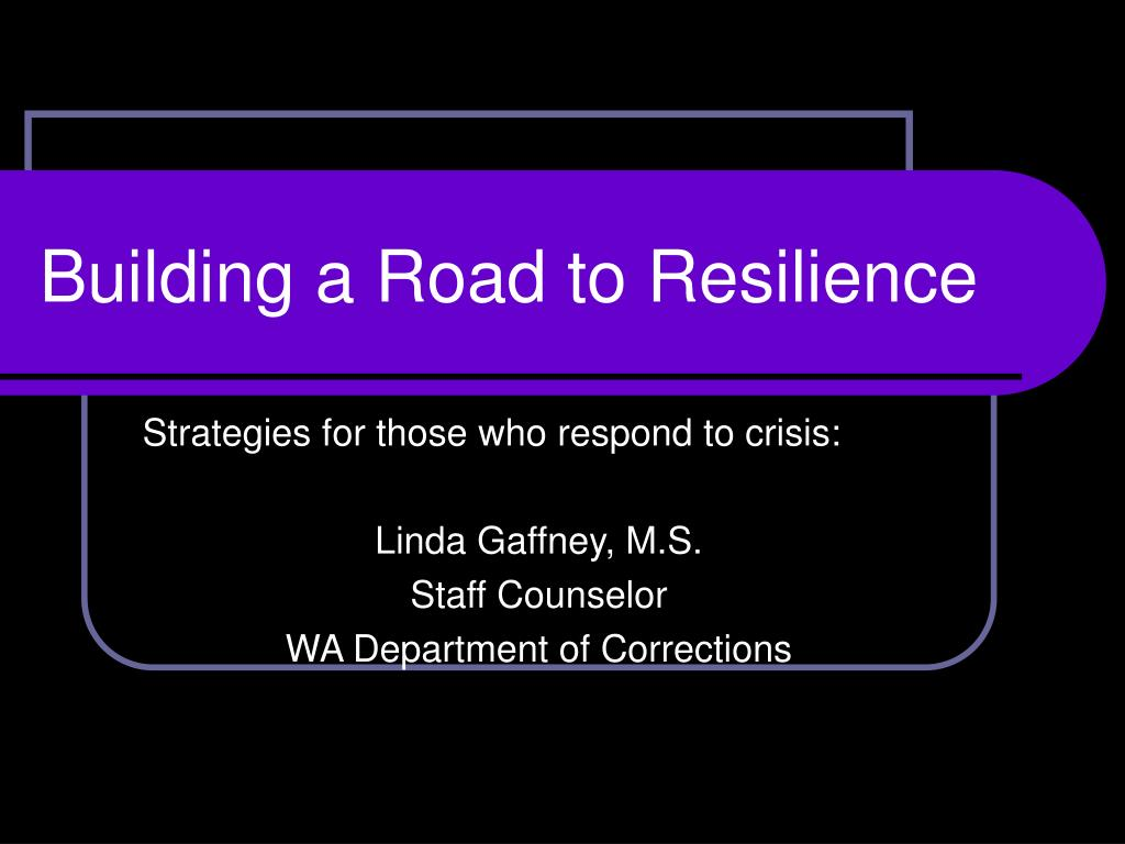 building a road to resilience l.