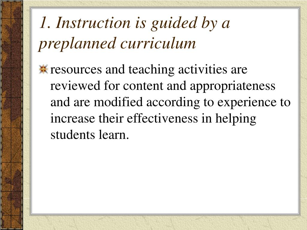 1. Instruction is guided by a preplanned curriculum