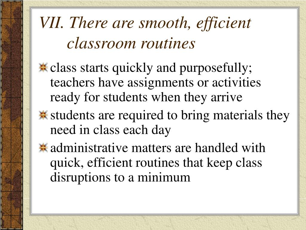 VII. There are smooth, efficient classroom routines
