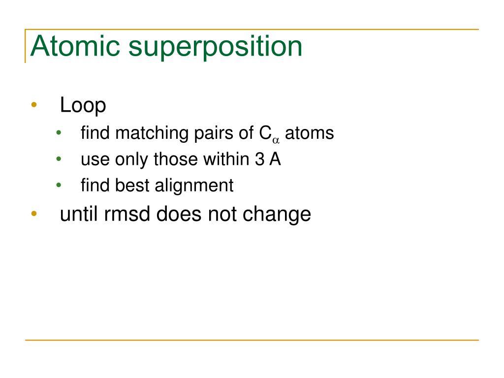Atomic superposition
