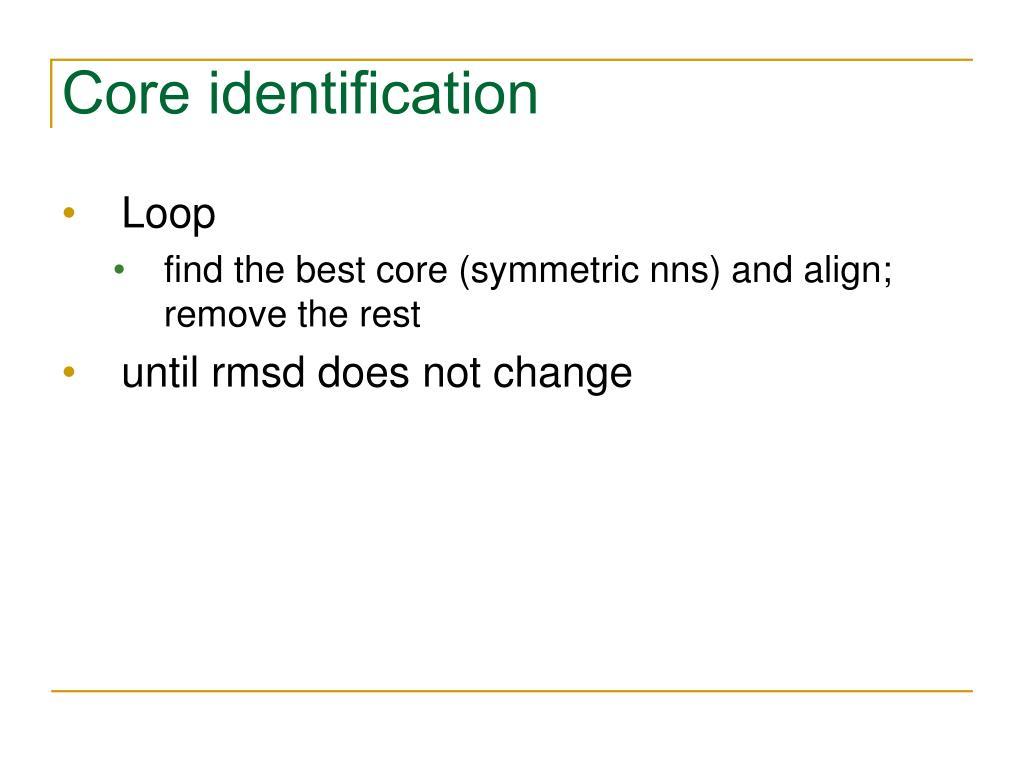 Core identification