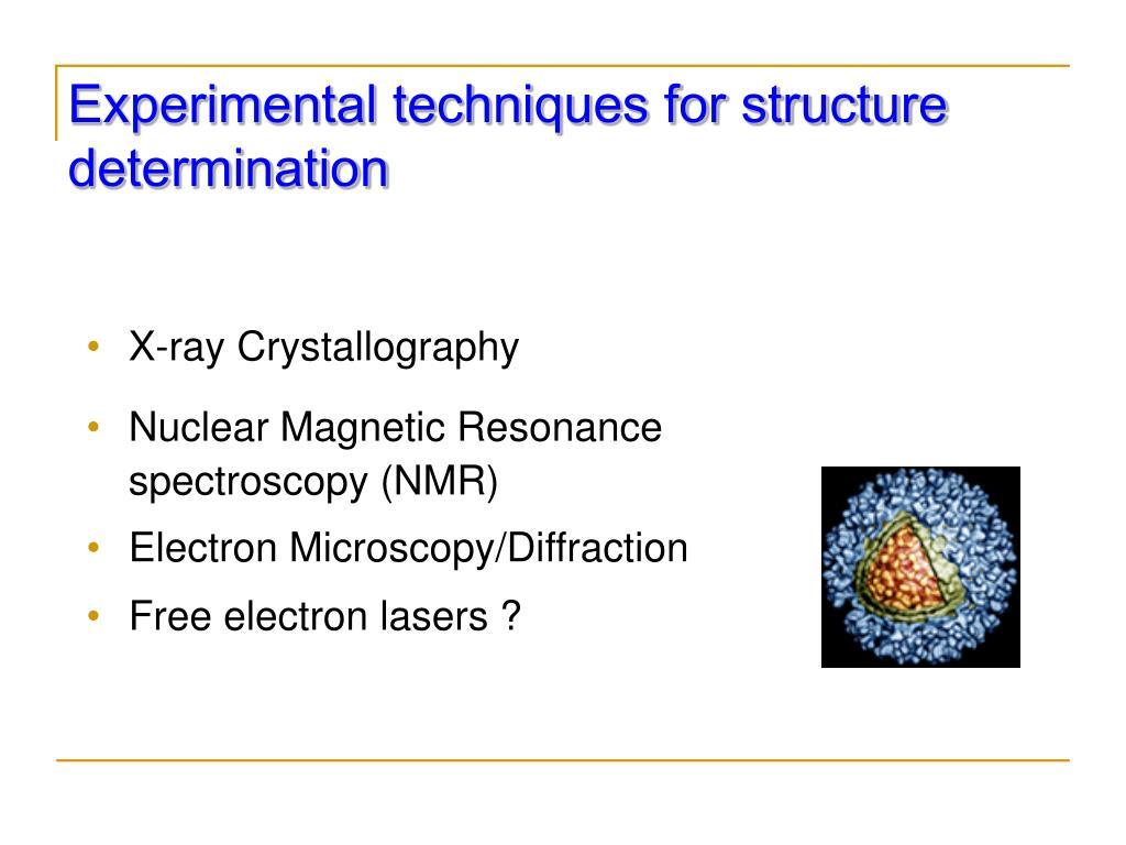 Experimental techniques for structure determination