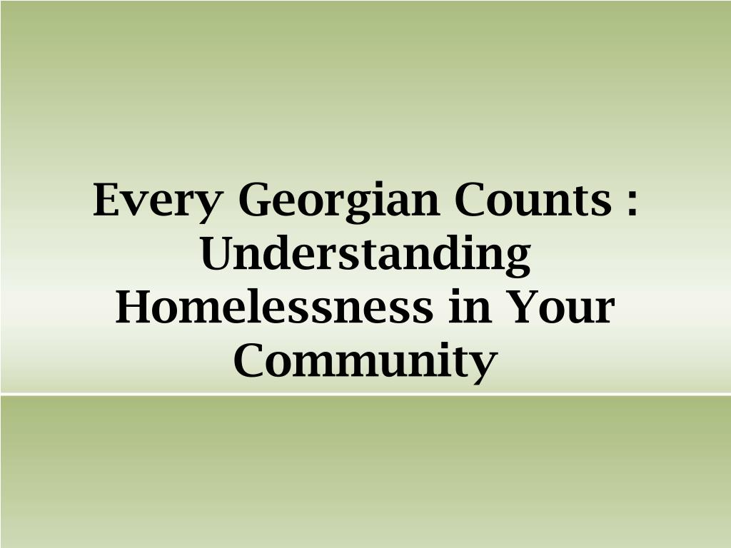 every georgian counts understanding homelessness in your community l.