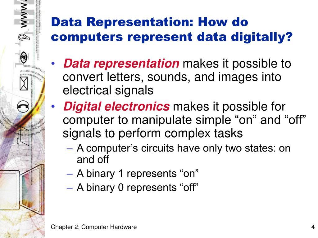 Data Representation: How do computers represent data digitally?