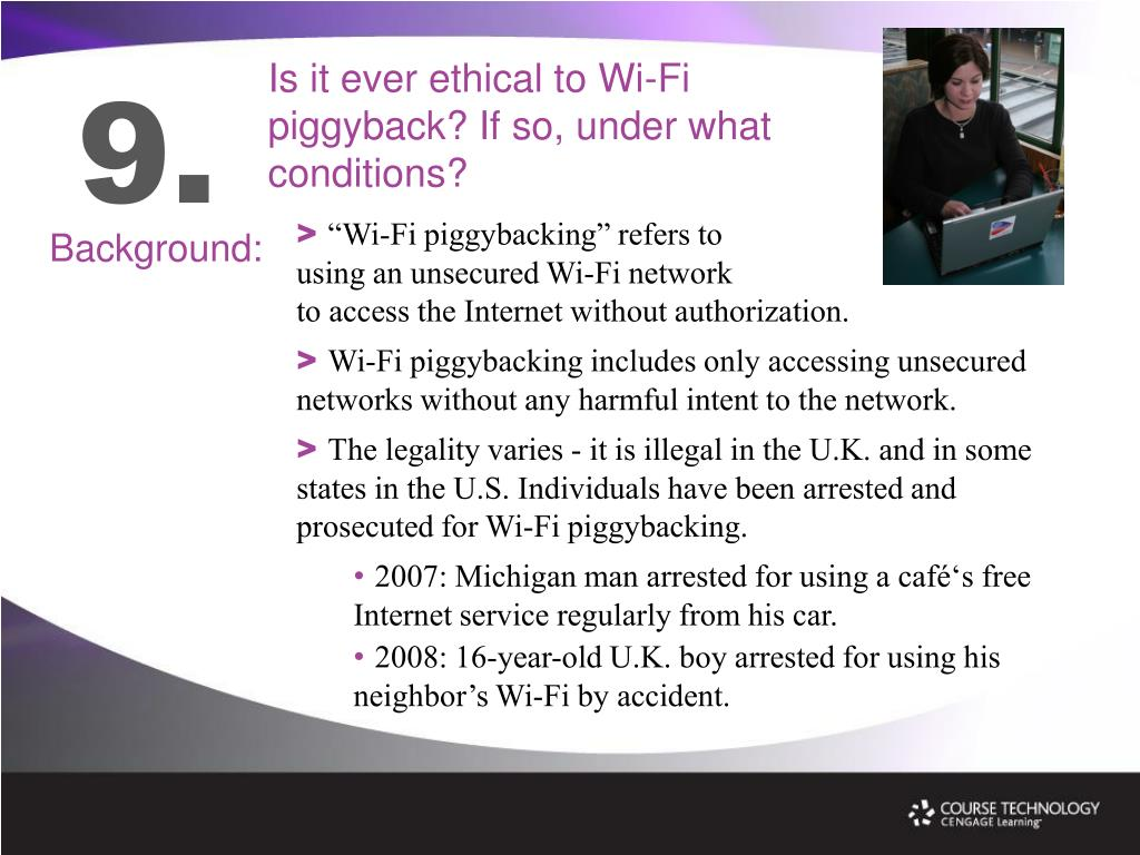 Is it ever ethical to Wi-Fi piggyback? If so, under what conditions?