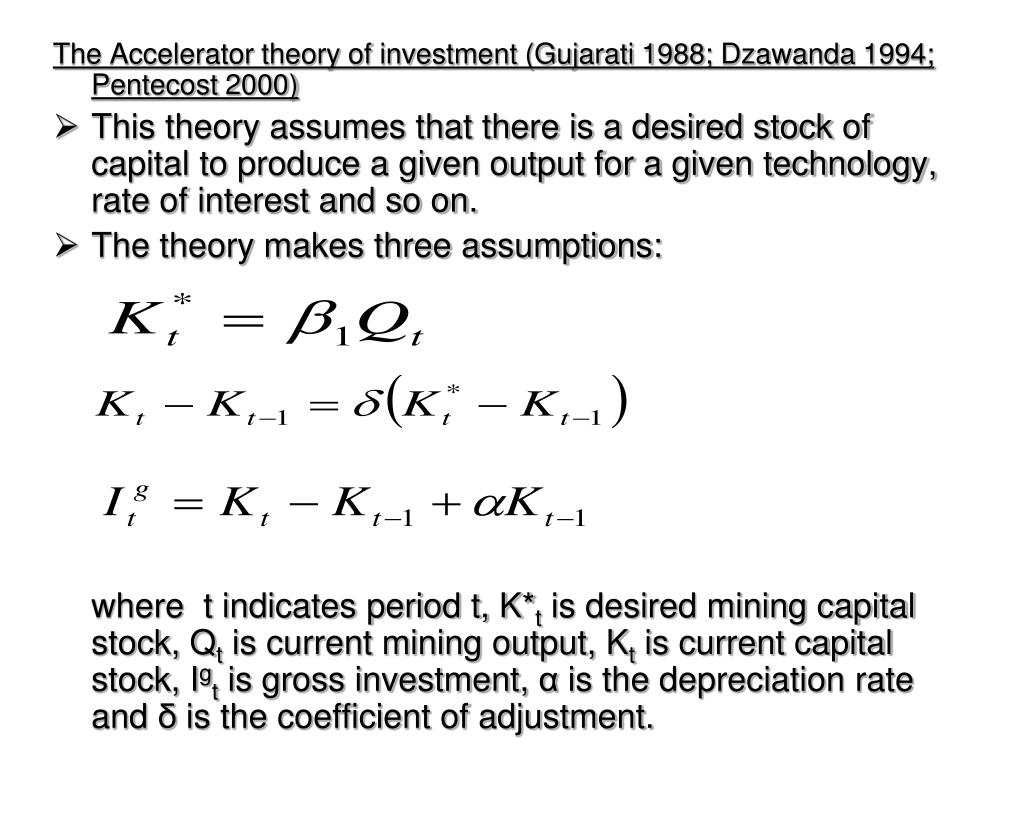 The Accelerator theory of investment (Gujarati 1988;