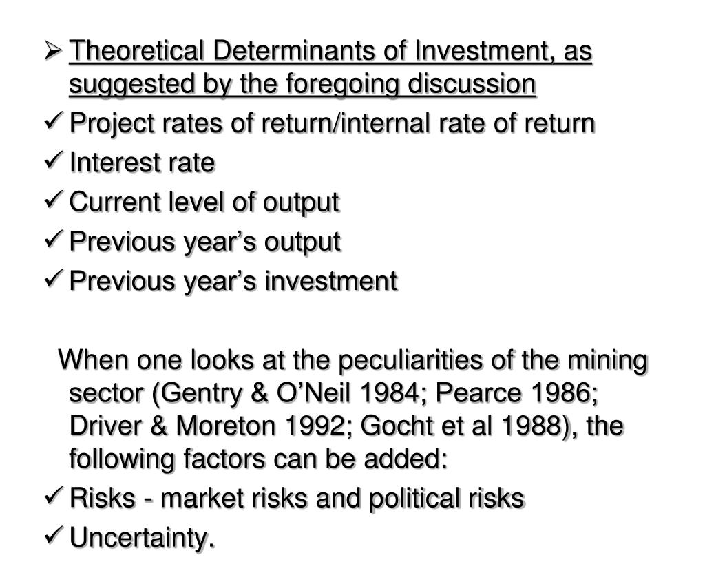 Theoretical Determinants of Investment, as suggested by the foregoing discussion