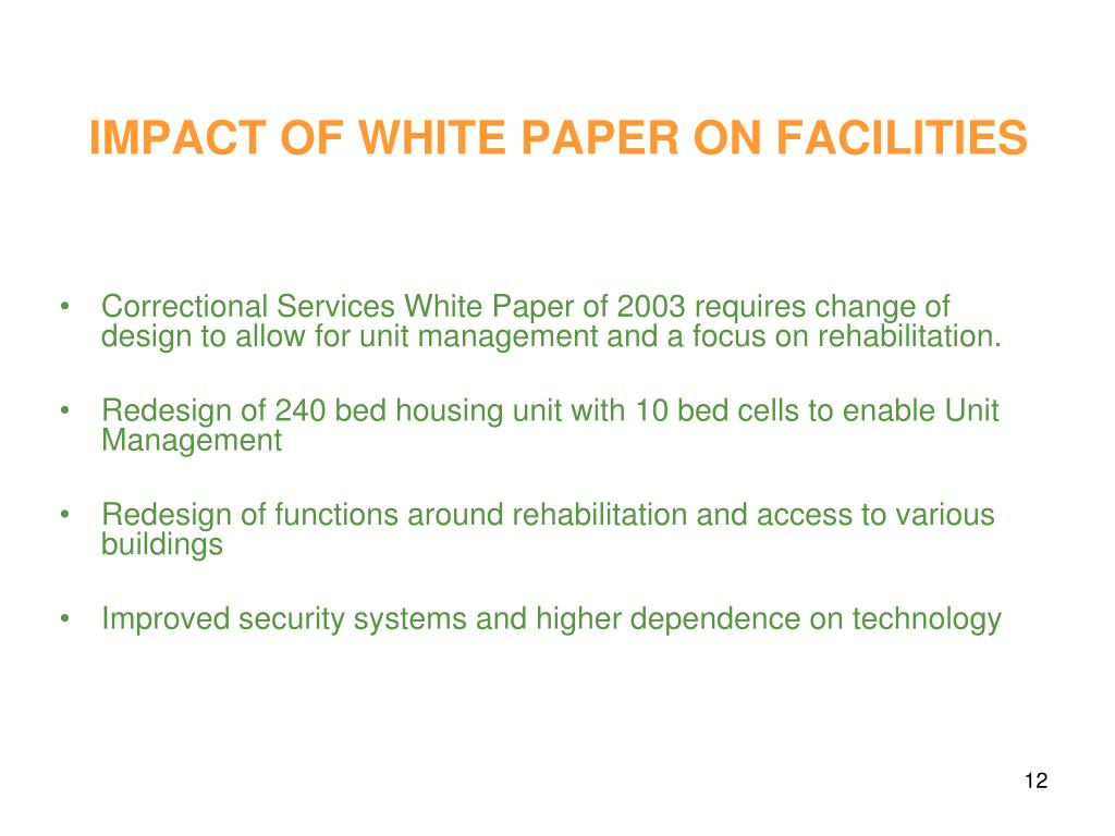 IMPACT OF WHITE PAPER ON FACILITIES