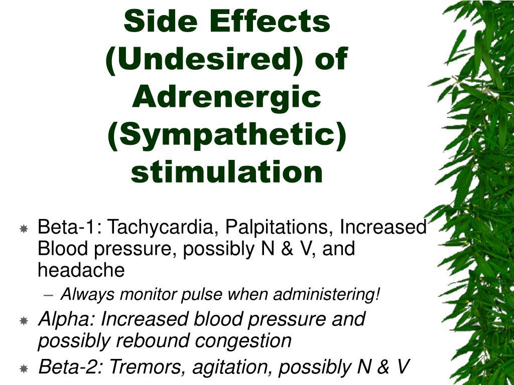 Side Effects (Undesired) of Adrenergic (Sympathetic) stimulation