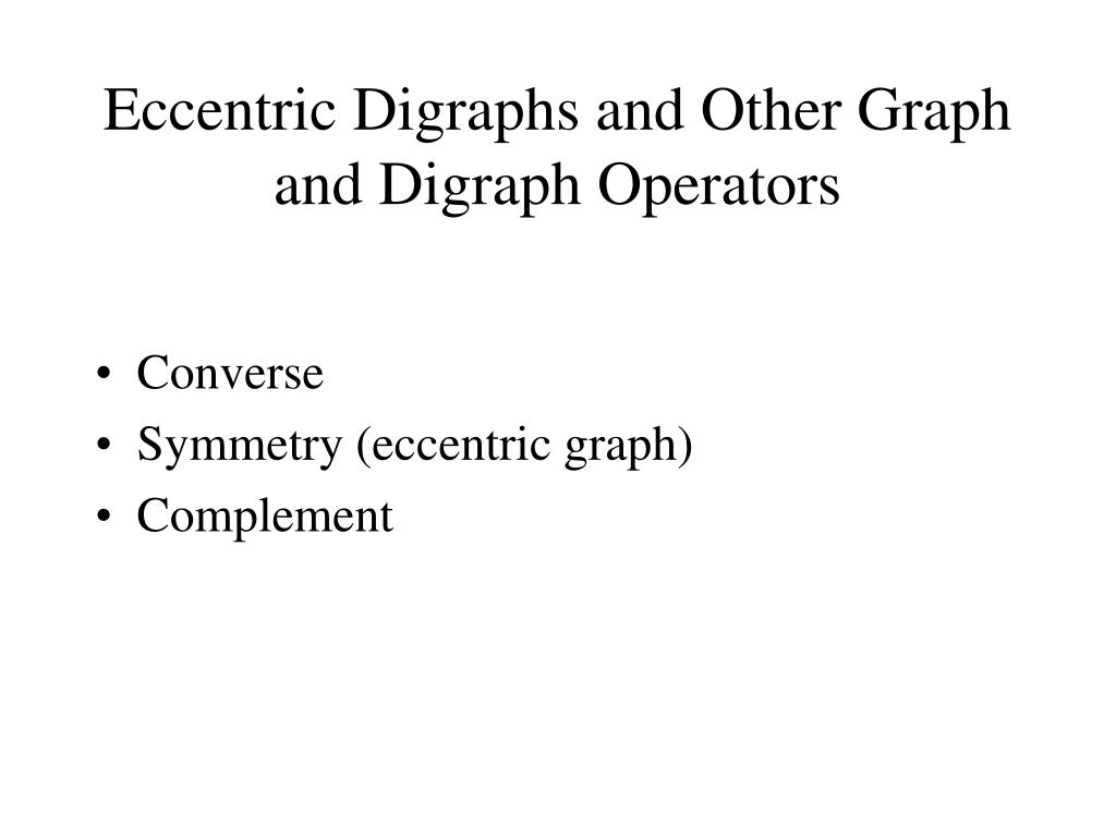 Eccentric Digraphs and Other Graph and Digraph Operators