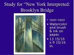 study for new york interpreted brooklyn bridge