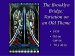 the brooklyn bridge variation on an old theme