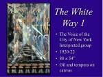 the white way 1