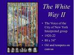 the white way ii
