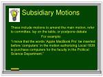 subsidiary motions