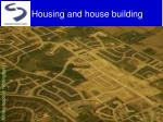 housing and house building