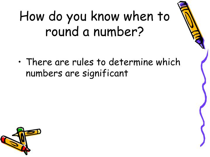 How do you know when to round a number
