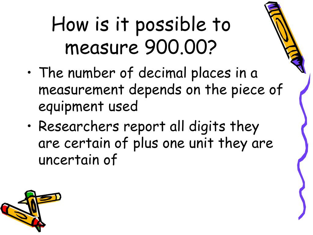 How is it possible to measure 900.00?