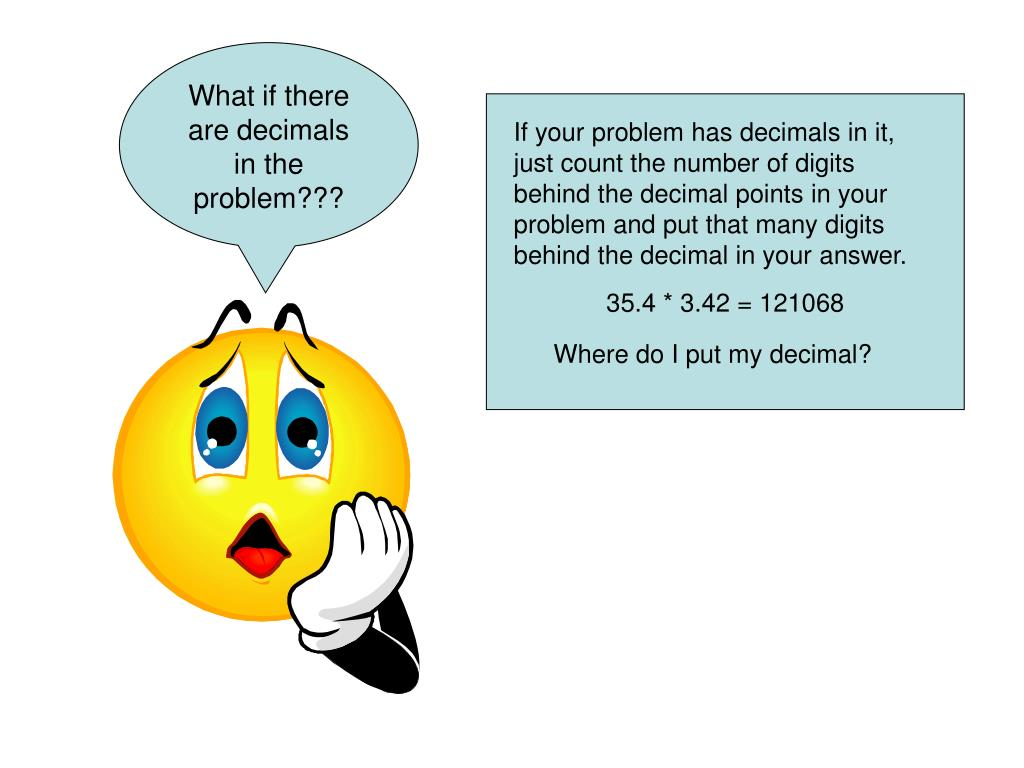 What if there are decimals in the problem???