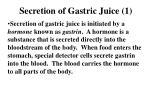 secretion of gastric juice 1