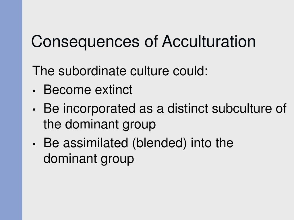 Consequences of Acculturation