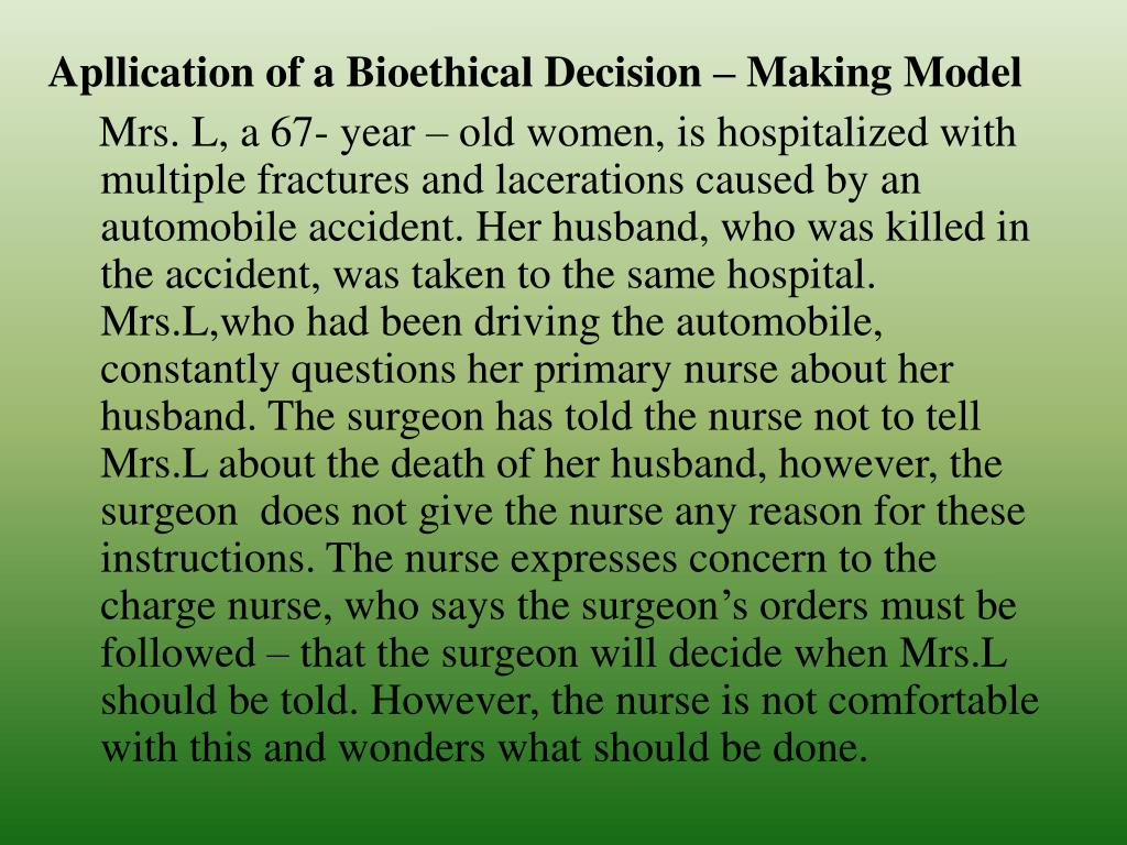 Apllication of a Bioethical Decision – Making Model