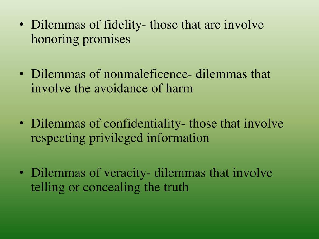 Dilemmas of fidelity- those that are involve honoring promises