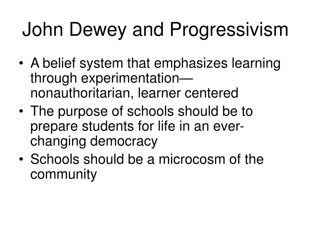 John Dewey and Progressivism