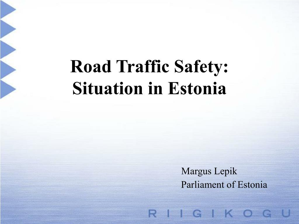 road traffic safety situation in estonia margus lepik parliament of estonia l.