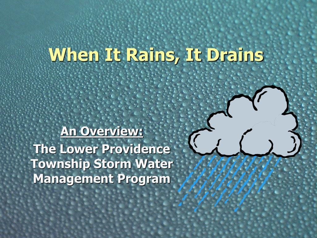 when it rains it drains l.
