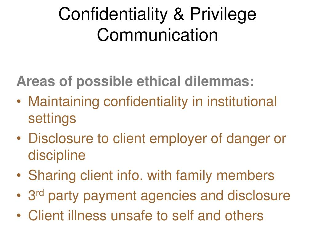 Confidentiality & Privilege Communication