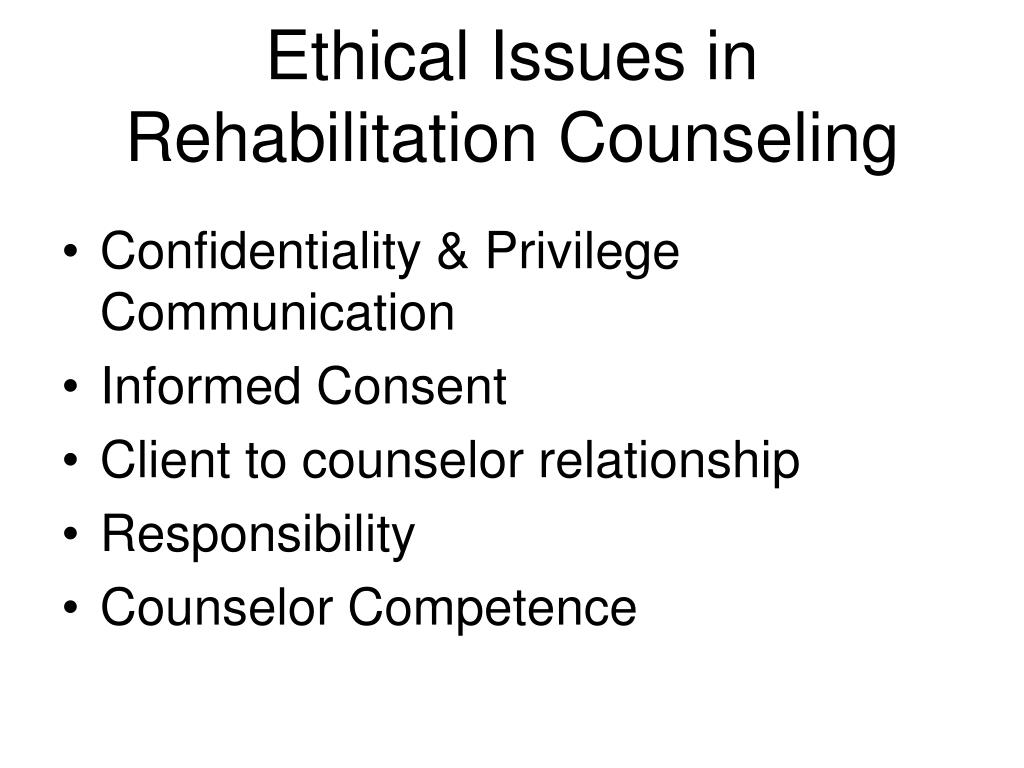 Ethical Issues in Rehabilitation Counseling
