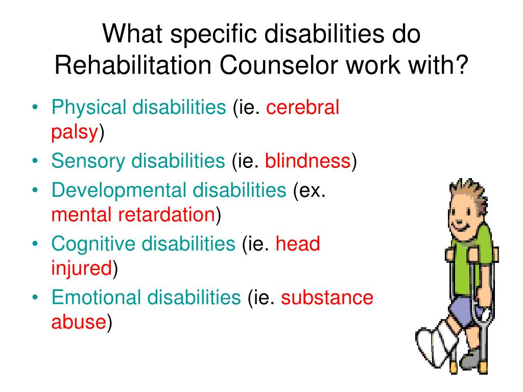 What specific disabilities do Rehabilitation Counselor work with?