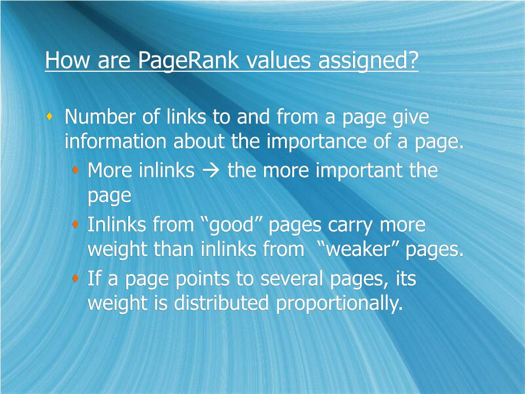 How are PageRank values assigned?
