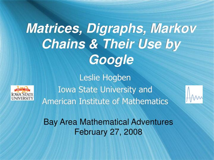 Matrices digraphs markov chains their use by google