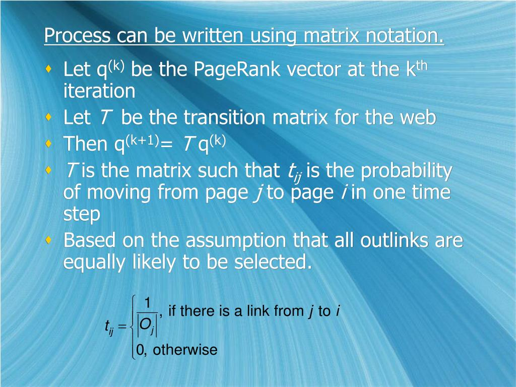 Process can be written using matrix notation.