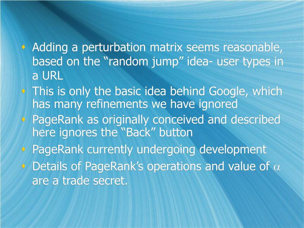 "Adding a perturbation matrix seems reasonable, based on the ""r"