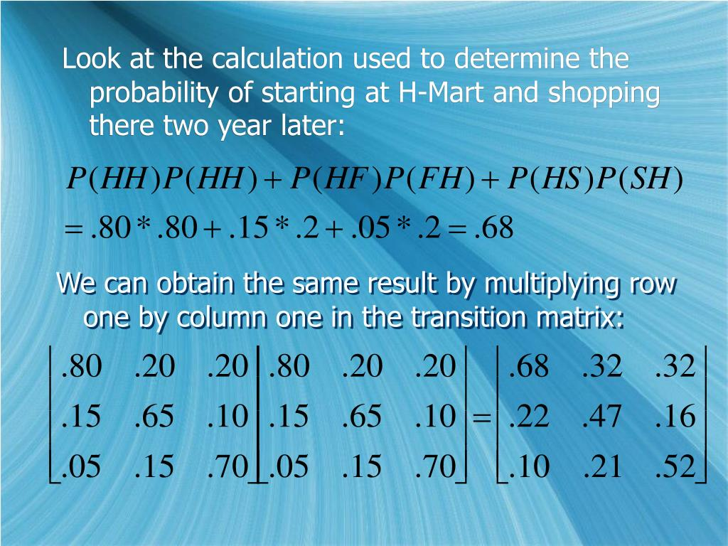 Look at the calculation used to determine the probability of starting at H-Mart and shopping there two year later: