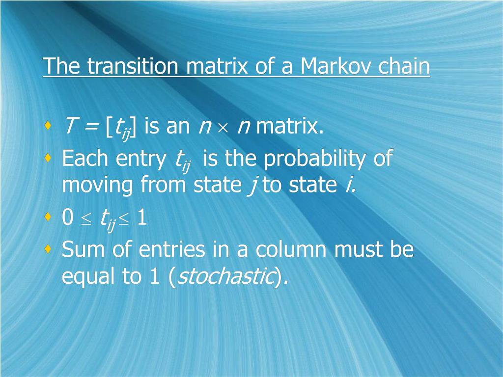 The transition matrix of a Markov chain